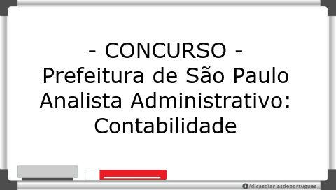 Concurso: Analista Administrativo – Contabilidade – Pref. São Paulo (2014)
