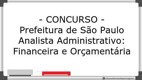 Concurso: Analista Administrativo – Financeira e Orçamentária 07 – Pref. São Paulo (2014)