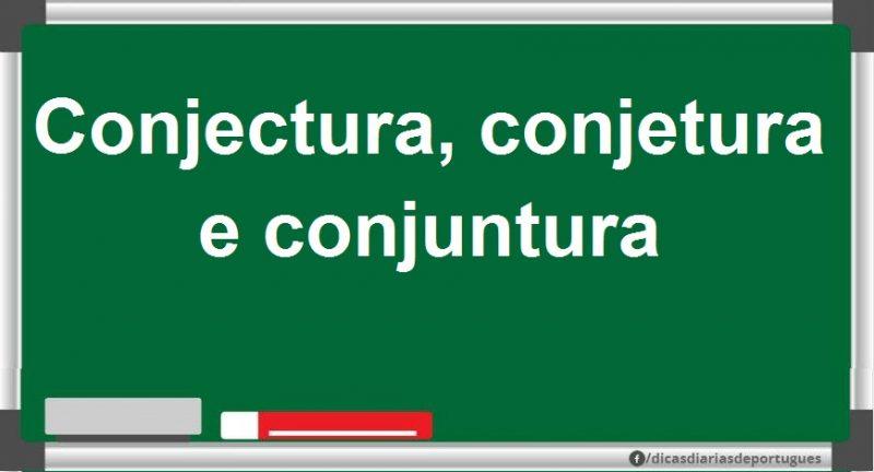 As diferenças entre conjectura (ou conjetura) e conjuntura