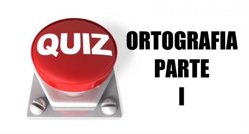 Quiz de Ortografia – Parte I