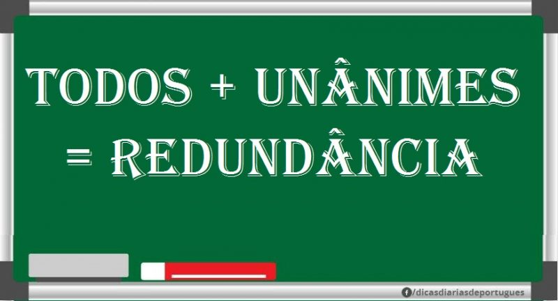 Todos + Unânimes = Redundância