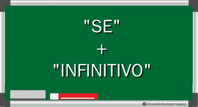 A partícula SE mais o verbo no INFINITIVO