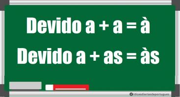 Devido a + a = à