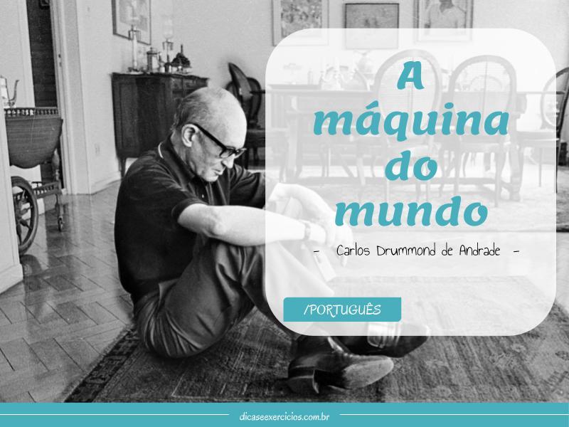 A Máquina do Mundo (Carlos Drummond de Andrade)