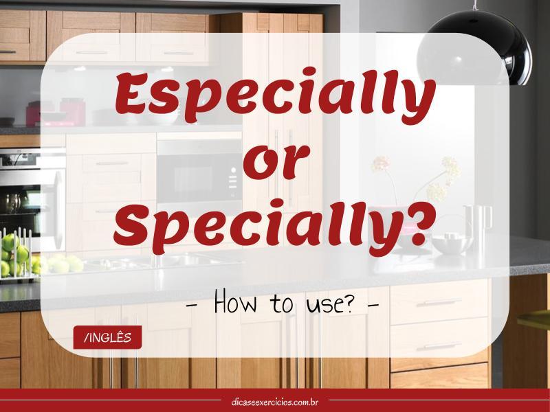 Especially or specially?