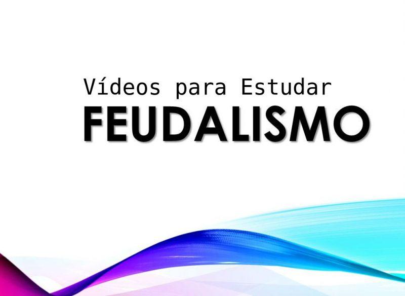 Feudalismo: Vídeos para Estudar
