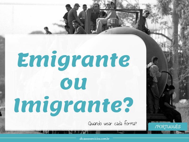 Emigrante ou imigrante?