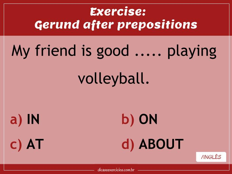Exercise – Gerund after prepositions