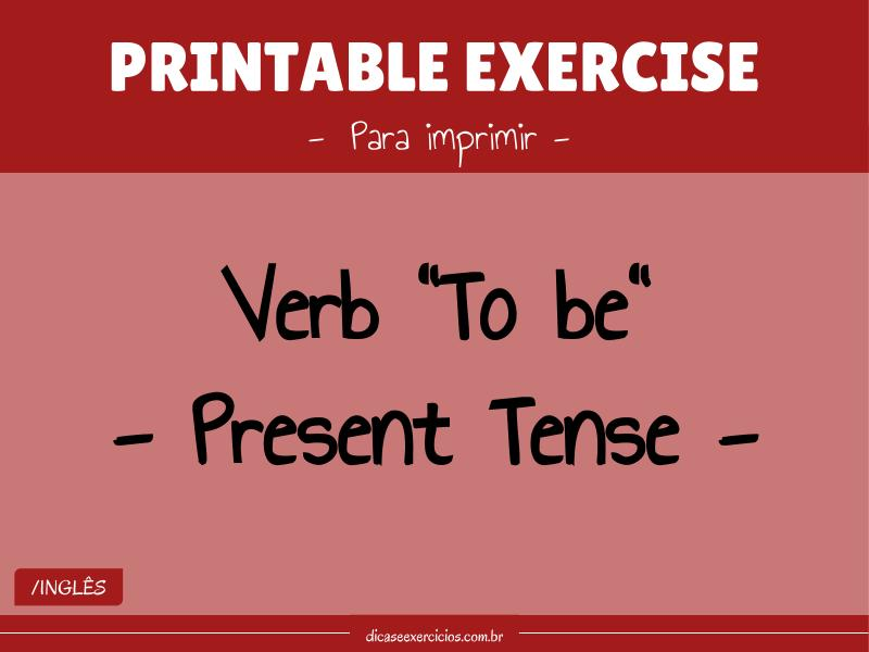 "Printable Exercise:  Verb ""To be"" – Present Tense"