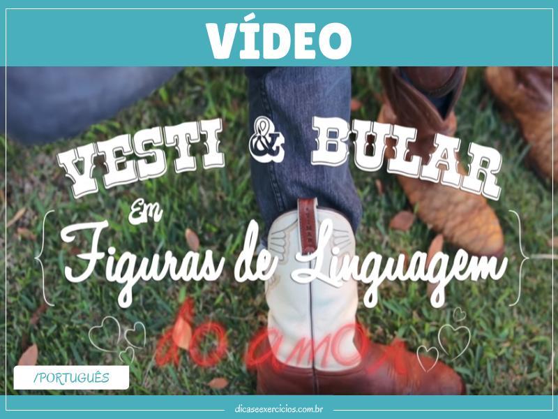 Vesti & Bular – Figuras de Linguagem do Amor (Macete para Vestibular)