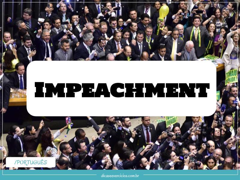 Palavras difíceis de escrever: Impeachment
