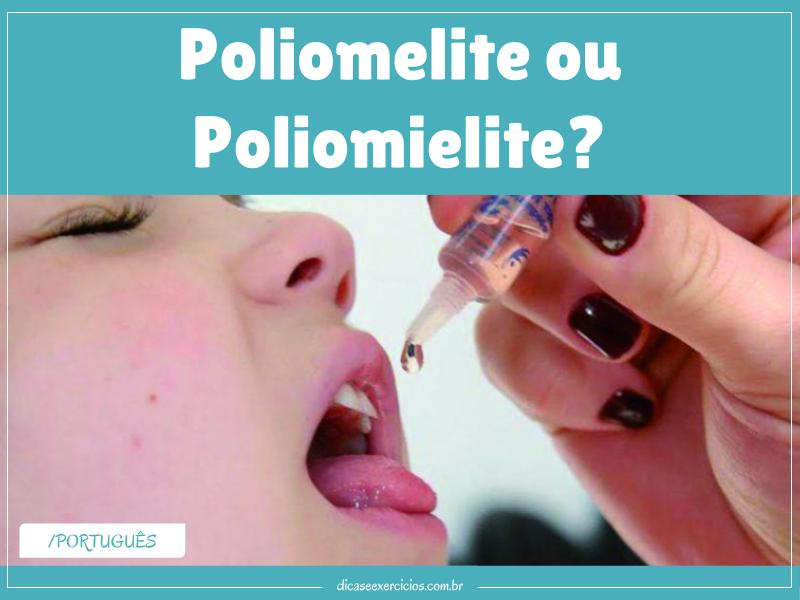 Poliomelite ou Poliomielite?