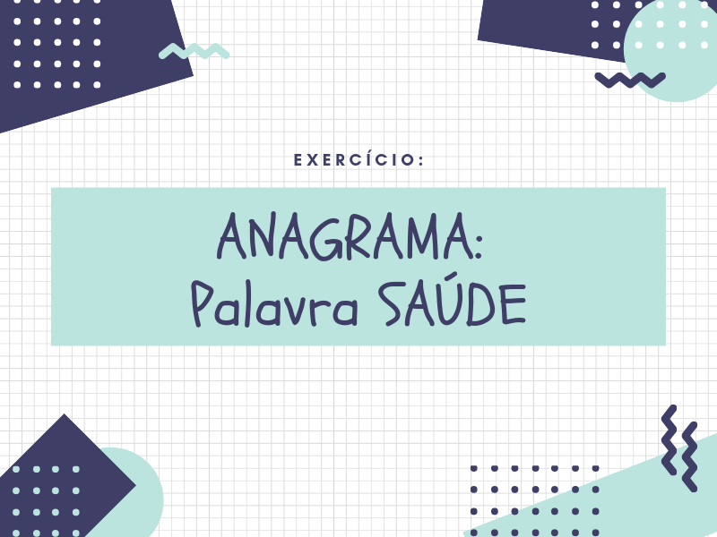 Exercício ≫ Anagrama: Palavra SAÚDE