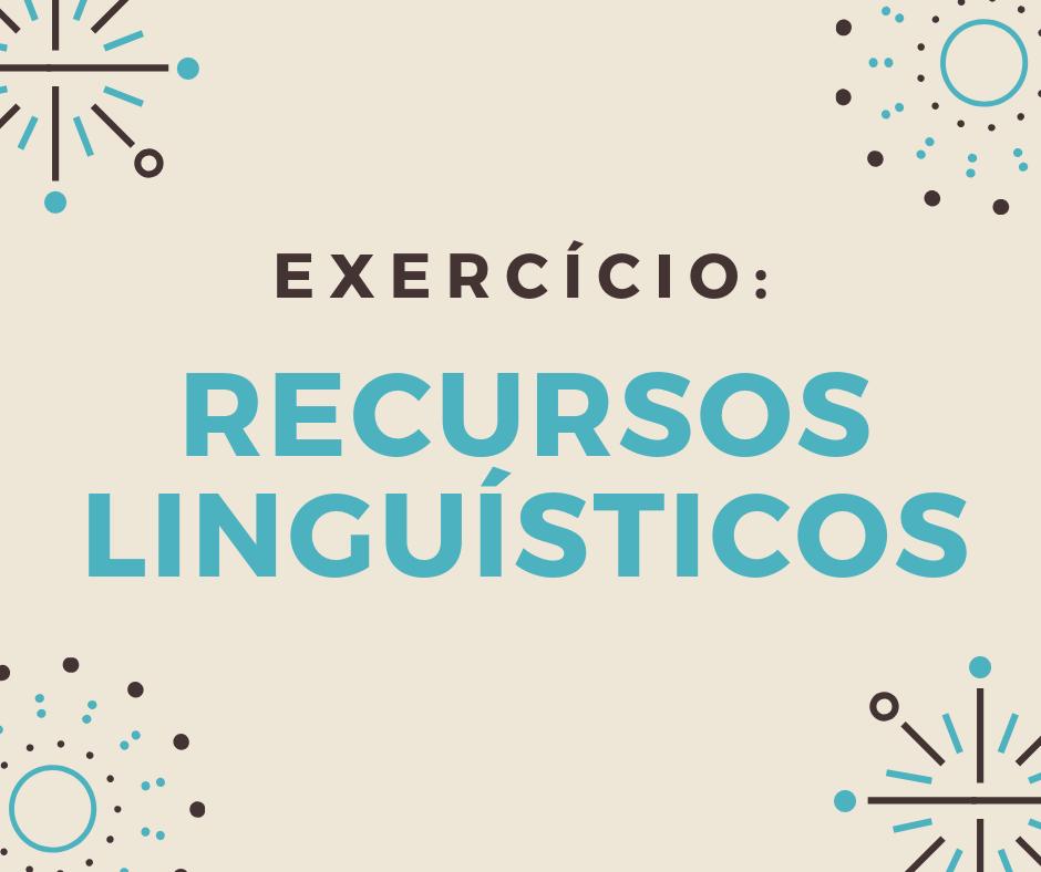 Exercício: Recursos Linguísticos
