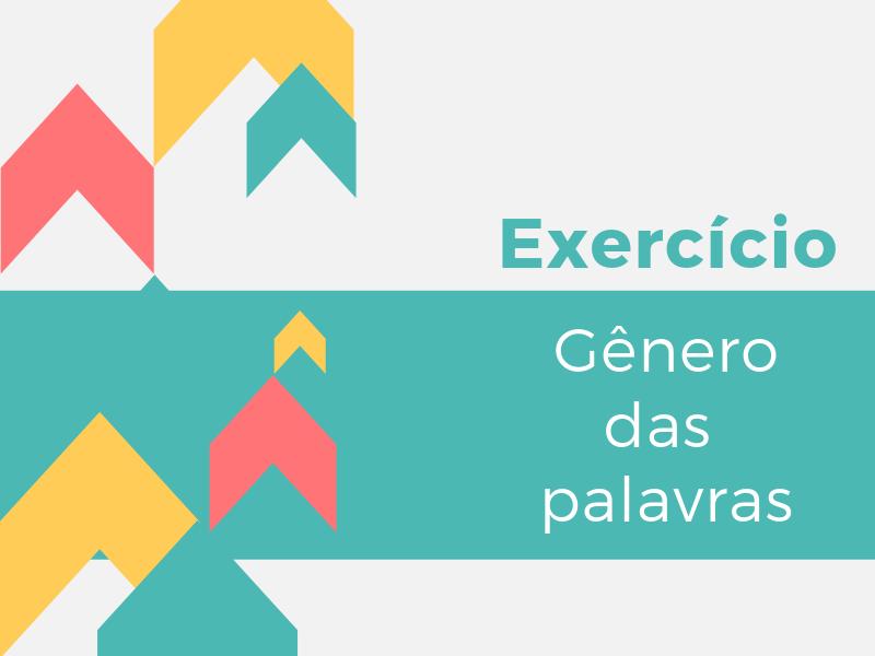 Exercício: Gênero das palavras