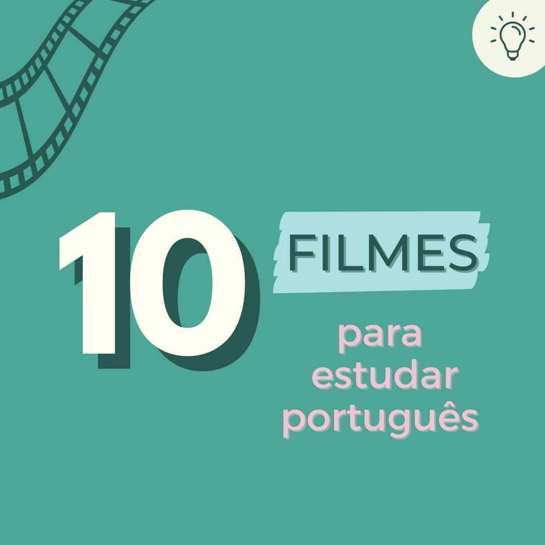 10 filmes para estudar português!