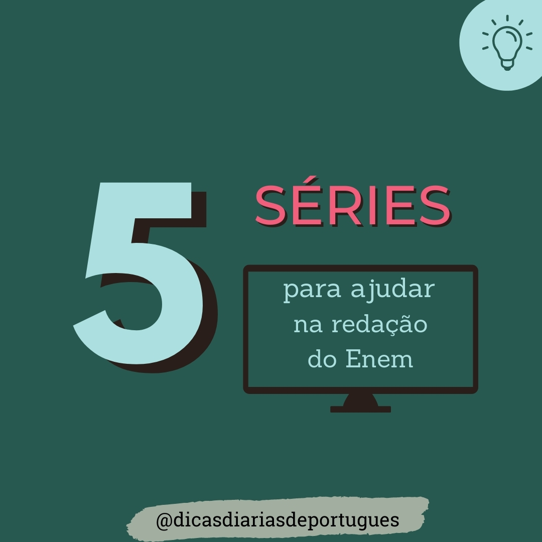 5 séries que podem ajudar na redação do Enem! Confira!